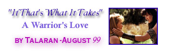 """If That Is What It Takes: A Warrior's Love"" by Talaran banner dated Aug 1999. An subtext vid"