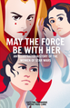 May The Force Be With Her.png