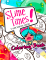 Slime Times coloring book cover.png