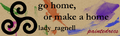 Go home, or make a home.png