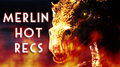 Merlin Hot Recs banner.png
