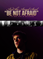 Be Not Afraid.png