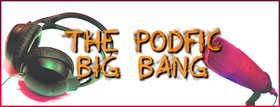 Podfic Big Bang.png